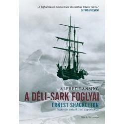 Alfred Lansing: A Déli-sark foglyai - Ernst Shakleton legendás antarktiszi expedíciója
