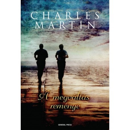 Charles Martin: A megváltás reménye