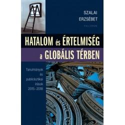 Szalai Erzsébet: Hatalom és értelmiség a globális térben