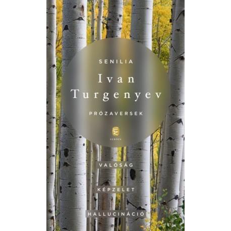 Ivan Szergejevics Turgenyev: Senilia - Prózaversek
