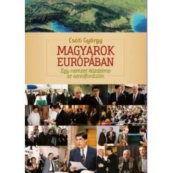 Csóti György: Magyarok Európában - Egy nemzet küzdelme az ezredfordulón