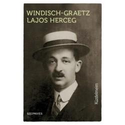 Windisch-Graetz Lajos: Küzdelmeim