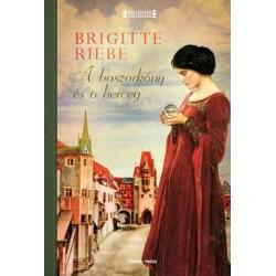 Brigitte Riebe: A boszorkány és a herceg