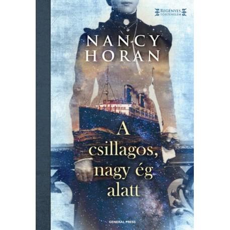 Nancy Horan: A csillagos, nagy ég alatt