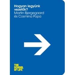 Martin Bjergegaard - Cosmina Popa: Hogyan legyünk vezetők?