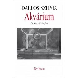 Dallos Szilvia: Akvárium - Dráma két részben