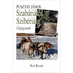 Pusztay János: Szabáriától Szibériáig - Útijegyzetek