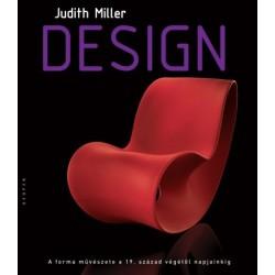 Judith Miller: Design - A forma művészete a 19. sz. végétől napjainkig