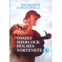Arthur Conan Doyle: Sir Arthur Conan Doyle összes Sherlock Holmes története 1.