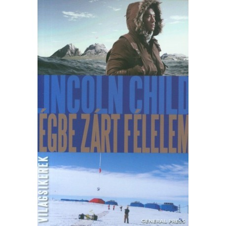 Lincoln Child: Jégbe zárt félelem