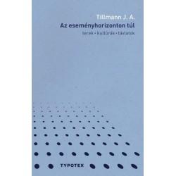 Tillmann J. A.: Az eseményhorizonton túl - Terek, kultúrák, távlatok