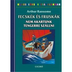 Arthur Ransome: Nem akartunk tengerre szállni - Fecskék és Fruskák 7.