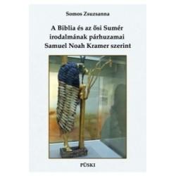 Somos Zsuzsanna: A Biblia és az ősi Sumér irodalmának párhuzamai Samuel Noah Kramer szerint