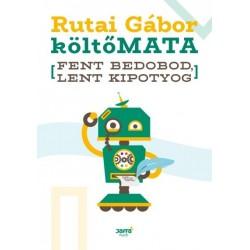 Rutai Gábor - V. Detre Zsuzsa: Fent bedobod, lent kipotyog
