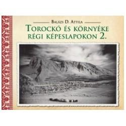 Balázs D. Attila: Torockó és környéke régi képeslapokon 2.