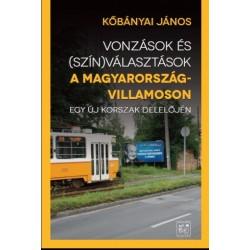 Kőbányai János: Vonzások és (szín) választások a Magyarország-villamoson