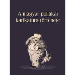 Tamás Ágnes - Vajda László: A magyar politikai karikatúra története