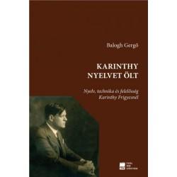 Balogh Gergő: Karinthy nyelvet ölt - Nyelv, technika és felelősség Karinthy Frigyesnél