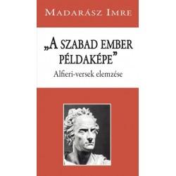 Madarász Imre: A szabad ember példaképe - Alfieri-versek elemzése
