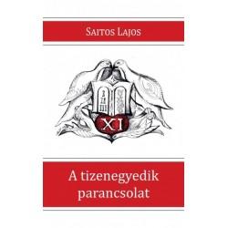 Saitos Lajos: A tizenegyedik parancsolat