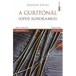 Bognár Antal: A gurítónál - Opus ignoramus