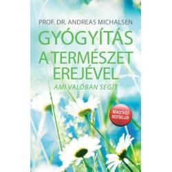Prof. Dr. Andreas Michalsen: Gyógyítás a természet erejével - Ami valóban segít