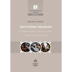 Mordovin Maxim: Textilvégek védjegyei - A textilkereskedelem régészeti emlékei a Magyar Királyság területén