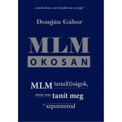 Domján Gábor: MLM okosan - MLM tanul(t)ságok, amire sose tanít meg a szponzorod