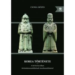 Csoma Mózes: Korea története - A két koreai állam történelemszemléletének összehasonlításával