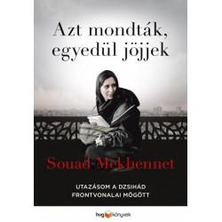 Souad Mekhennet: Azt mondták, egyedül jöjjek - Utazásom a dzsihád frontvonalai mögött