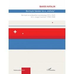"""Bakos Katalin: Bortnyik Sándor és a """"műhely"""""""