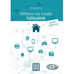 Borbély Balázs: Otthoni és irodai hálózatok zsebkönyve - második átdolgozott kiadás