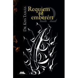 Kiss Tamás: Requiem az emberért