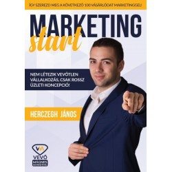 Herczegh János: Marketing start - Így szerezd meg a következő 100 vásárlódat marketinggel!