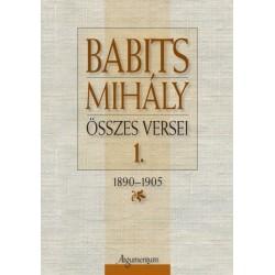 Babits Mihály összes versei 1. - 1890-1905