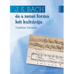 Fazekas Gergely: J. S. Bach és a zenei forma két kultúrája