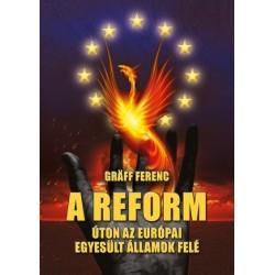 Gräff Ferenc: A reform - Úton az Európai Egyesült Államok felé