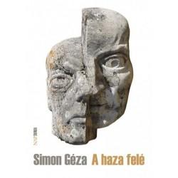 Simon Géza: A haza felé - Közéletírások, útirajzok, jegyzetek