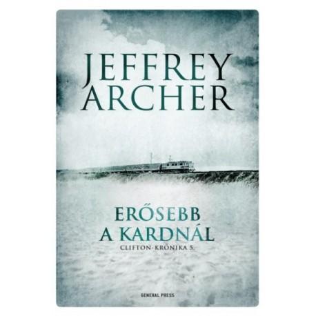 Jeffrey Archer: Erősebb a kardnál - Clifton-krónika 5.