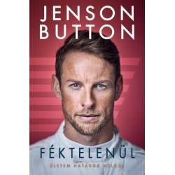 Jenson Button - Winter Angéla: Féktelenül - Életem határok nélkül