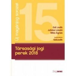 Gál Judit - Juhász László - Mika Ágnes - Gál Judit: Társasági jogi perek 2018
