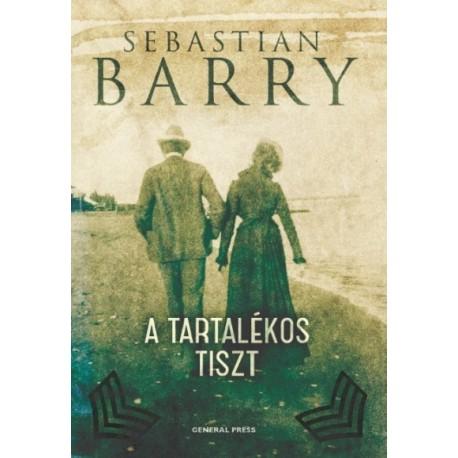 Sebastian Barry: A tartalékos tiszt