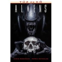 Patric Reynolds - Chris Roberson: Aliens - Tűz és kő (képregény)