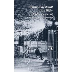 Martin Burckhardt - Dirk Höfer - Miklós Tamás: Minden és semmi - A digitális világpusztítás feltárulása