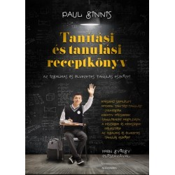Paul Ginnis: Tanítási és tanulási receptkönyv - Az izgalmas és élvezetes tanulás eszközei