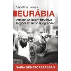 Sabatina James: Eurábia - Amikor az iszlám törvénye legyőzi az európai jogrendet
