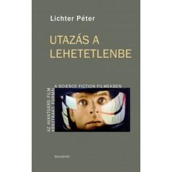 Lichter Péter: Utazás a lehetetlenbe
