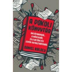 Daniel Kalder: A pokoli könyvtár - Diktátorokról, a műveikről és a betűvetés egyéb katasztrófáiról