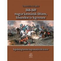 Udovecz György: 1848-1849 magyar katonáinak öltözete, felszerelése és fegyverzete