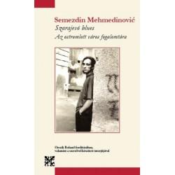 Semezdin Mehmedinovic: Szarajevó blues - Az ostromlott város fogalomtára